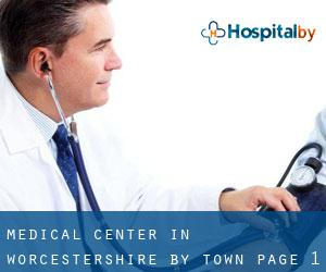 Medical Center in Worcestershire by Town - page 1