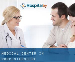 Medical Center in Worcestershire