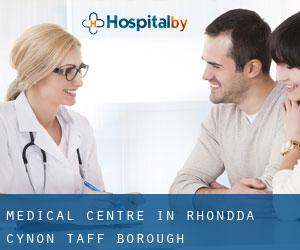Medical Centre in Rhondda Cynon Taff (Borough)