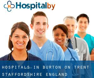 hospitals in Burton-on-Trent (Staffordshire, England)