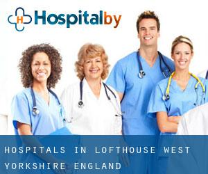 hospitals in Lofthouse (West Yorkshire, England)