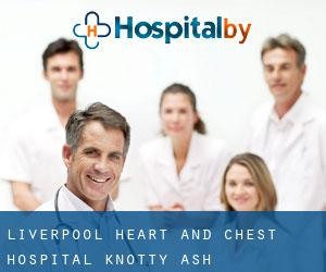 Liverpool Heart and Chest Hospital (Knotty Ash)