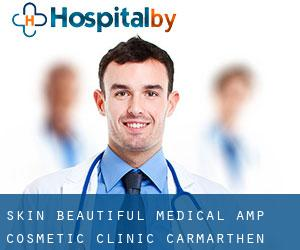 Skin Beautiful Medical & Cosmetic Clinic (Carmarthen)