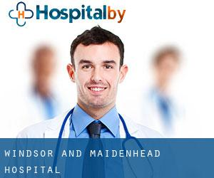 Windsor and Maidenhead Hospital